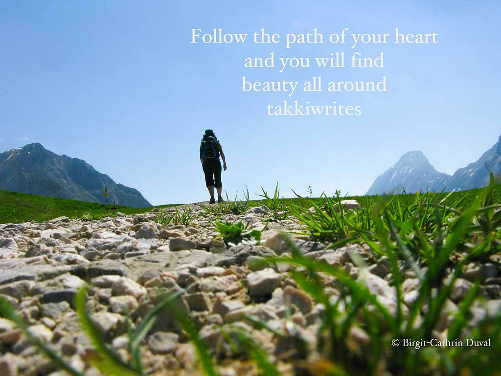 Follow the path of your heart