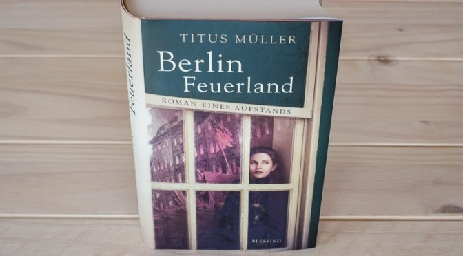 Buchrezension: Berlin Feuerland von Titus Müller