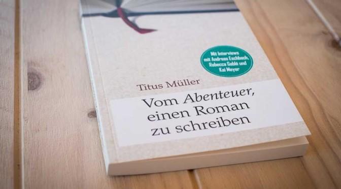 Über das Abenteuer, einen Roman zu schreiben
