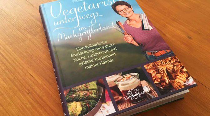 Buchvorstellung: Vegetarisch unterwegs im Markgräflerland von Elisabeth Zumkehr