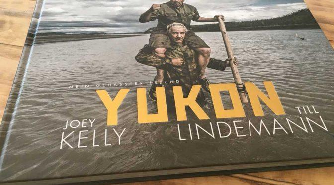 Buchrezension YUKON – gehasster Freund von Joey Kelly und Till Lindemann