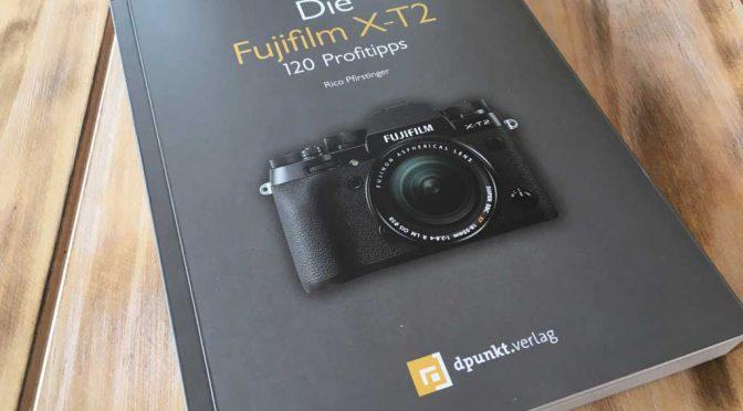 Fujifilm X-T2 120 Profitipps Buchrezension